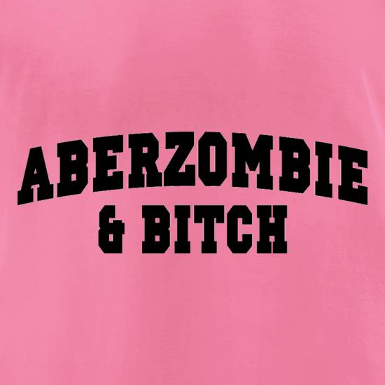 Aberzombie & Bitch t-shirts for ladies