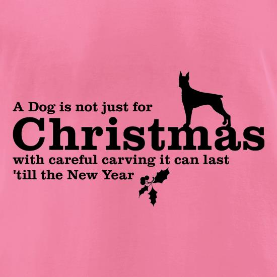 A dog is not just for christmas, with careful carving it can last 'till the new year t-shirts for ladies