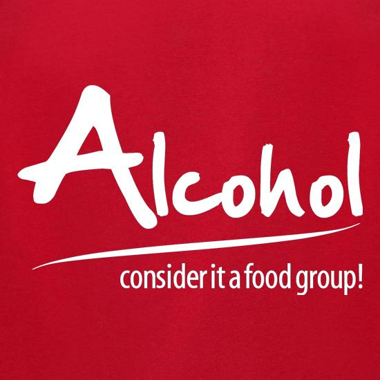 Alcohol - consider it a food group t-shirts for ladies