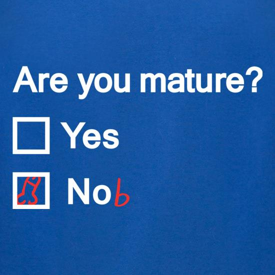 Are You Mature? t-shirts for ladies
