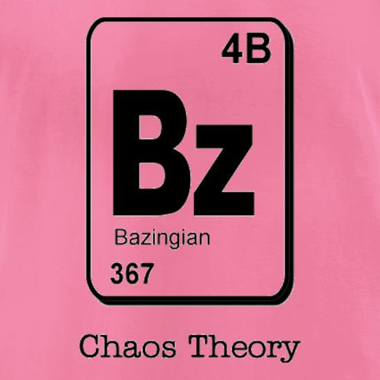 Bazinga Chaos Theory t-shirts for ladies