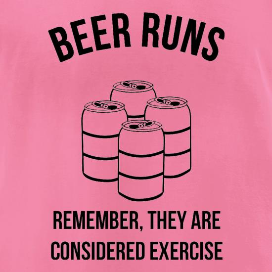 beer runs remember they are considered excercise t-shirts for ladies