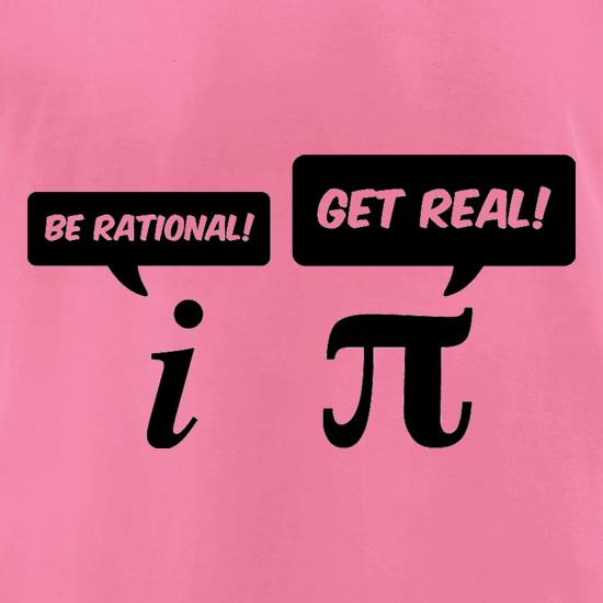 Be Rational Get Real t-shirts for ladies