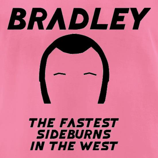 Bradley The Fastest Sideburns In The West t-shirts for ladies