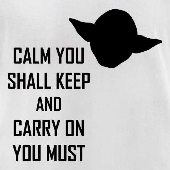 Calm You Shall Keep And Carry On You Must t-shirts for ladies