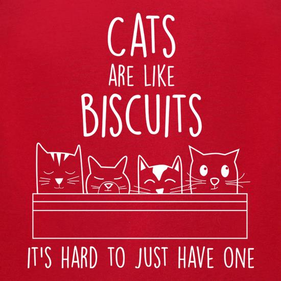 Cats Are Like Biscuits, It's Hard To Just Have One t-shirts for ladies