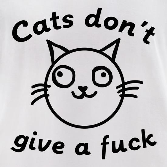 Cats Don't Give A Fuck t-shirts for ladies