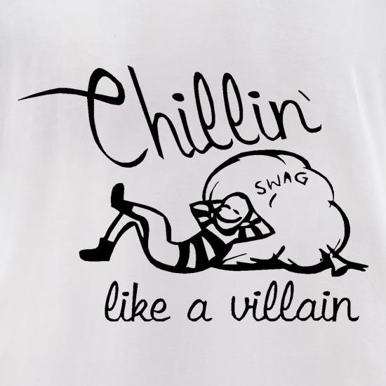 Chillin' like a villain t-shirts for ladies
