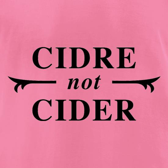 Cidre Not Cider t-shirts for ladies