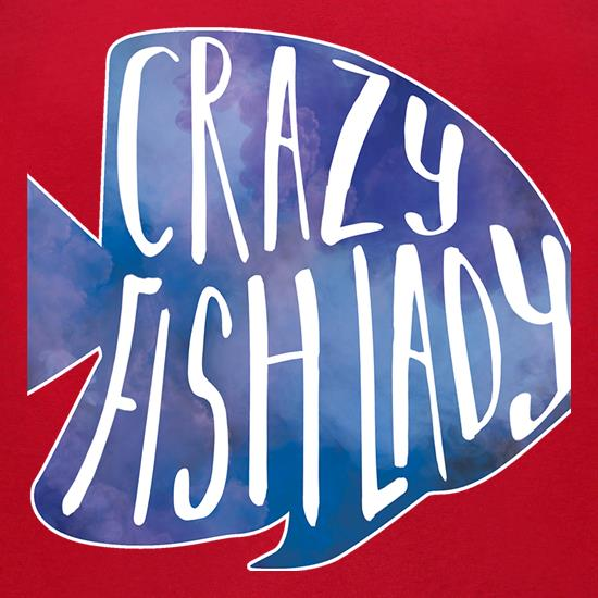 Crazy Fish Lady t-shirts for ladies