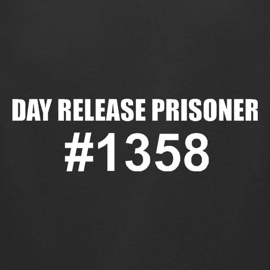 Day release prisioner #1358 t-shirts for ladies