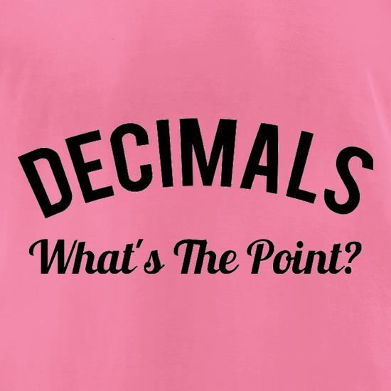 Decimals What's The Point t-shirts for ladies