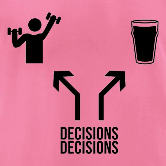 Decisions Decisions t-shirts for ladies