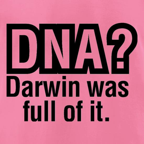 DNA Darwin Was Full Of It t-shirts for ladies