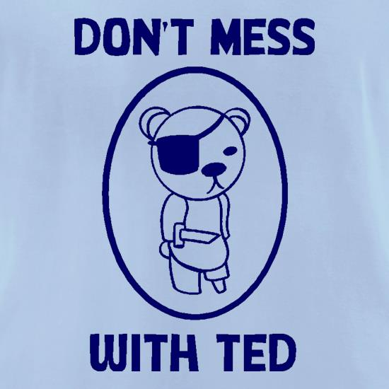 Don't mess with ted t-shirts for ladies