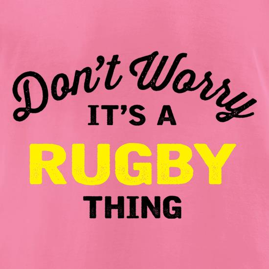 Don't Worry It's A Rugby Thing t-shirts for ladies