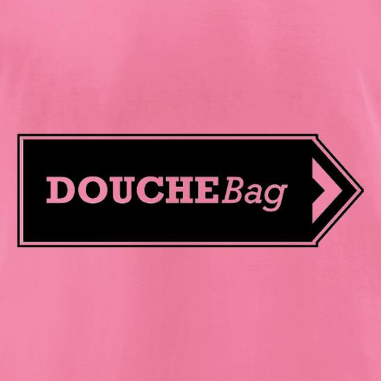 Douchebag t-shirts for ladies