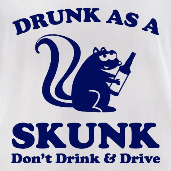 Drunk As A Skunk t-shirts for ladies