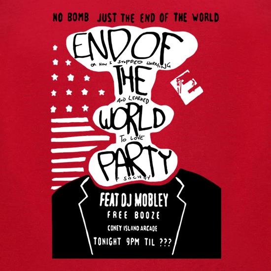 End Of The World Party t-shirts for ladies