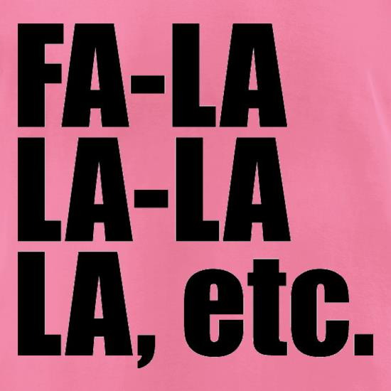 Fa La La La Etc t-shirts for ladies