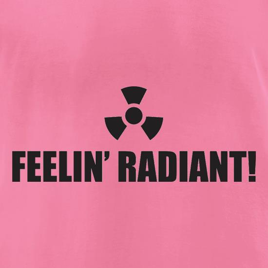 Feelin' Radiant t-shirts for ladies