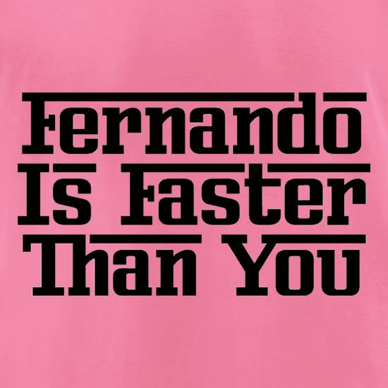 Fernando Is Faster Than You t-shirts for ladies