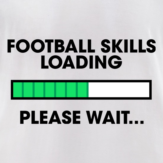 Football Skills Loading... t-shirts for ladies