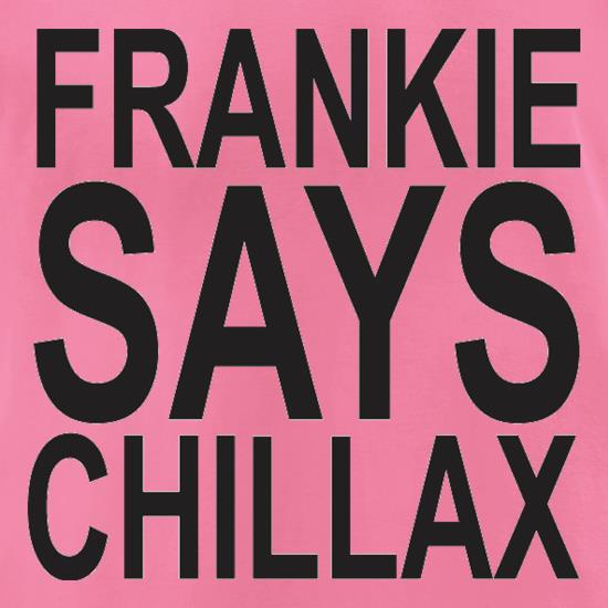 Frankie Says Chillax t-shirts for ladies