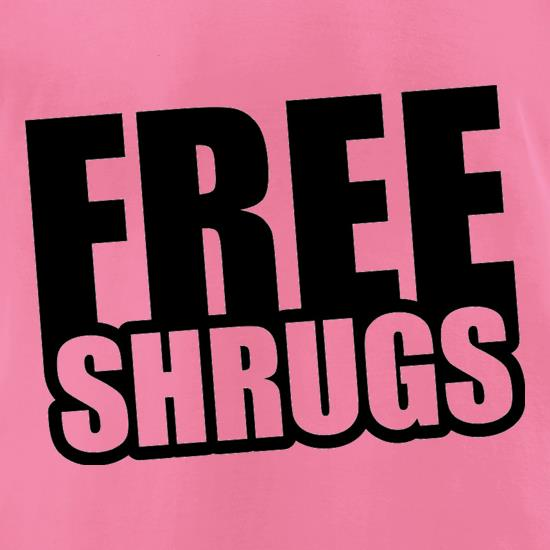Free Shrugs t-shirts for ladies