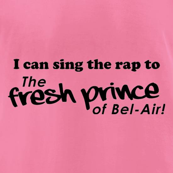 I Can Sing The Rap To The Fresh Prince Of Bel-Air t-shirts for ladies