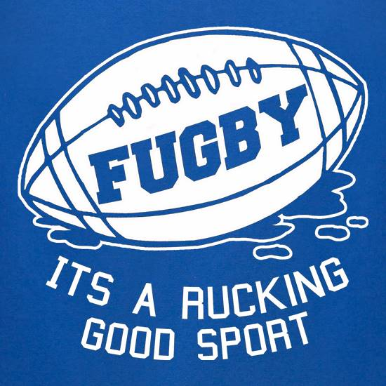 Fugby It's A Rucking Good Game t-shirts for ladies