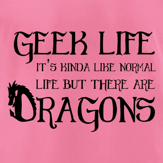 Geek Life t-shirts for ladies