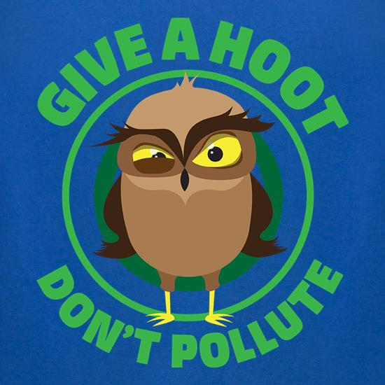 Give A Hoot, Don't Pollute t-shirts for ladies
