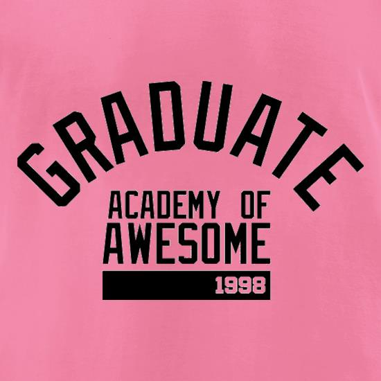 Graduate Academy Of Awesome 1998 t-shirts for ladies
