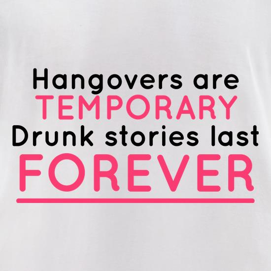 Hangovers Are Temporary t-shirts for ladies