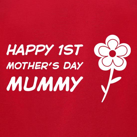 Happy 1st Mothers Day Mummy t-shirts for ladies
