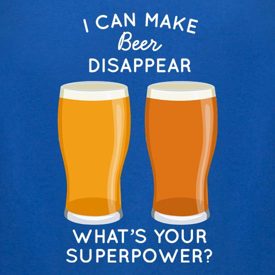 I Can Make Beer Disappear t-shirts for ladies