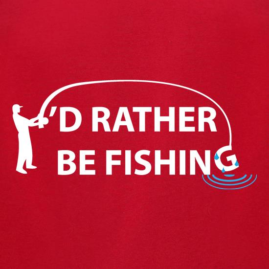 I'd Rather Be Fishing t-shirts for ladies