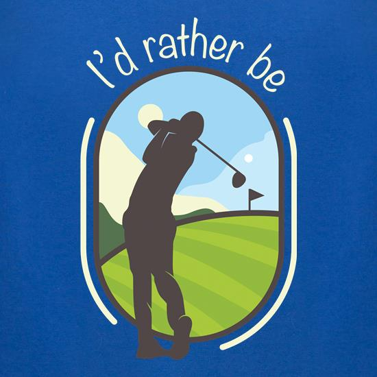I'd Rather Be Golfing t-shirts for ladies
