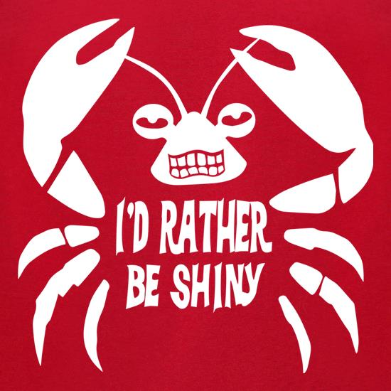 I'd Rather Be Shiny t-shirts for ladies