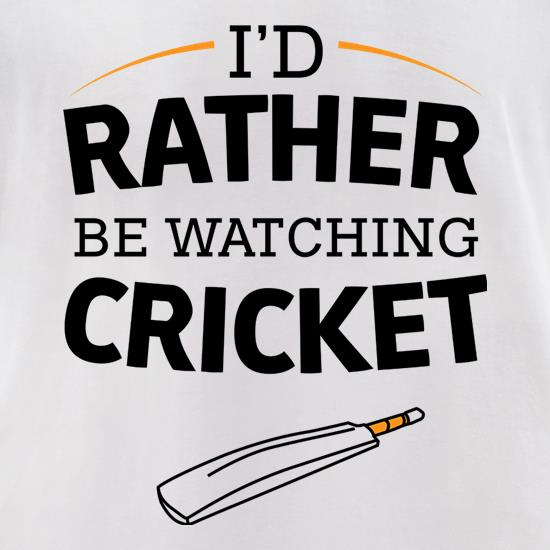 I'd Rather Be Watching Cricket t-shirts for ladies