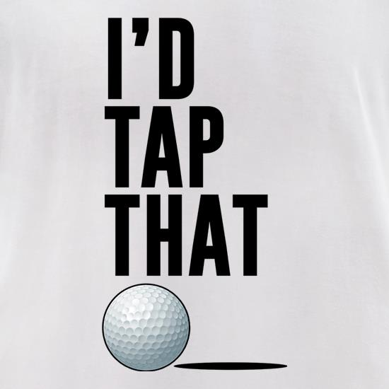 I'd Tap That Golf t-shirts for ladies