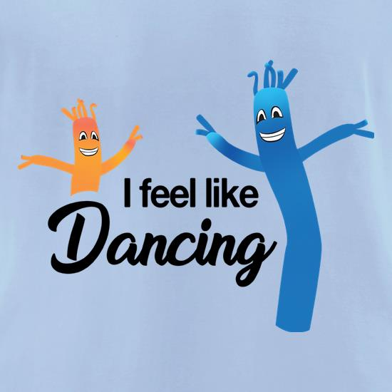 I Feel Like Dancing t-shirts for ladies