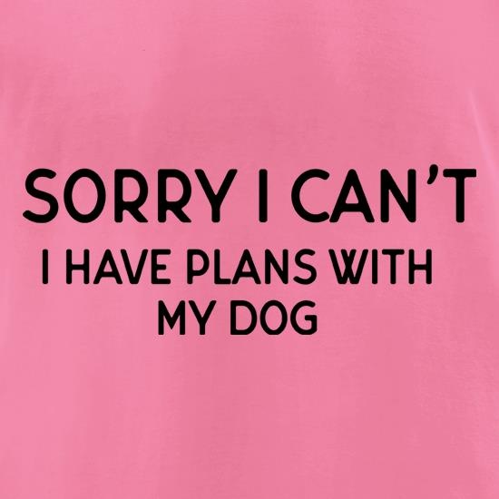 I Have Plans With My Dog t-shirts for ladies