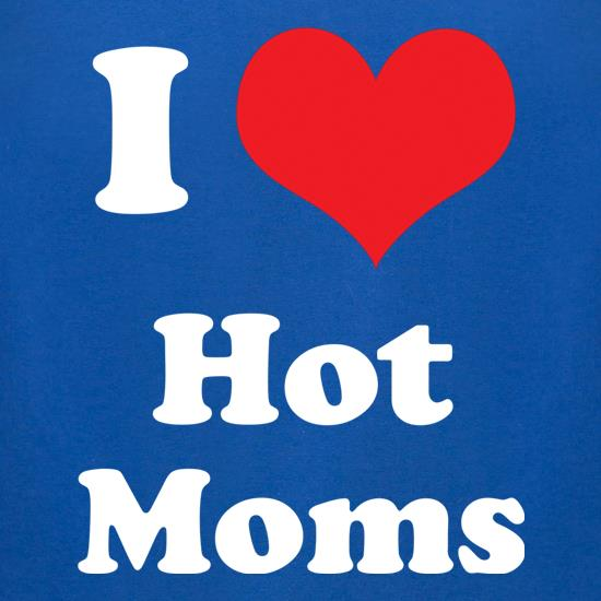 I Heart Hot Moms t-shirts for ladies