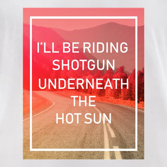 I'll Be Riding Shotgun t-shirts for ladies