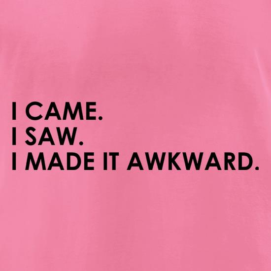 I Made It Awkward t-shirts for ladies