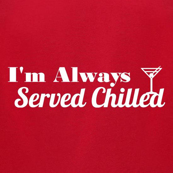 I'm always served chilled t-shirts for ladies