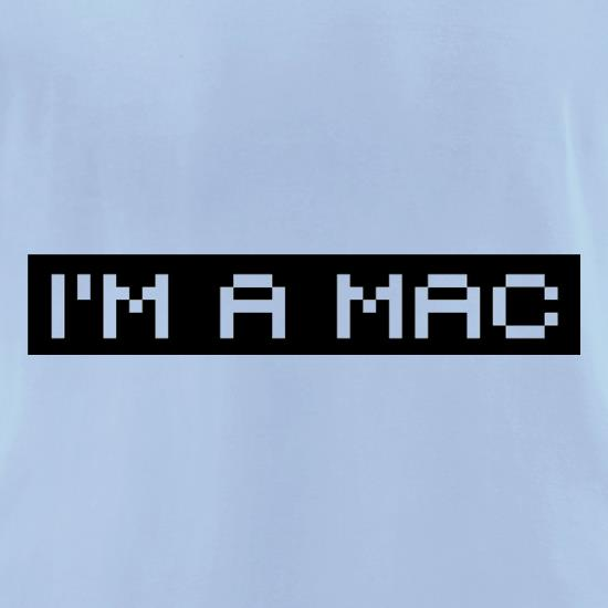 I'm A Mac t-shirts for ladies
