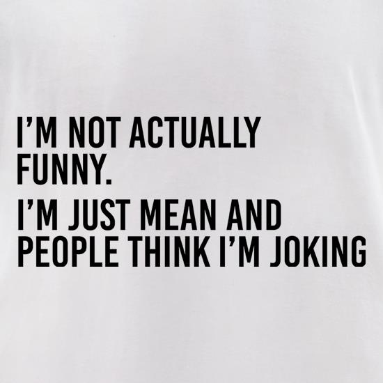 I'm Not Actually Funny t-shirts for ladies